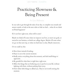 Practicing Slowness & Being Present