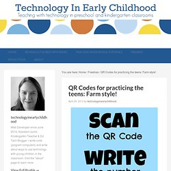 QR Codes for practicing the teens: Farm style! | Technology In Early Childhood