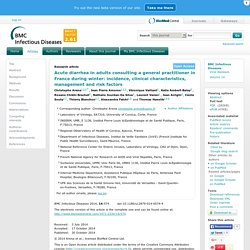 BMC 30/10/14 Acute diarrhea in adults consulting a general practitioner in France during winter: incidence, clinical characteristics, management and risk factors