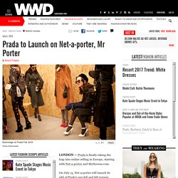 Prada to Launch on Net-a-porter, Mr Porter – WWD