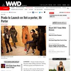Prada to Launch on Net-a-porter, Mr Porter – WWD