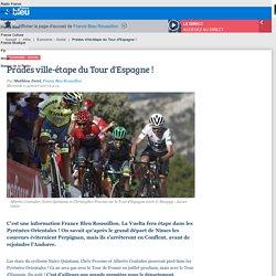 Prades ville-étape du Tour d'Espagne !