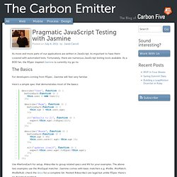 Pragmatic JavaScript Testing with Jasmine