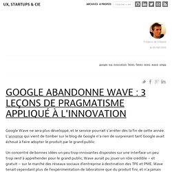 Google abandonne Wave : 3 leçons de pragmatisme appliqué à l'innovation : Ergonomie Web, Expérience Utilisateur et Ruby On Rails