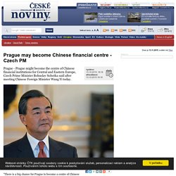 Prague may become Chinese financial centre - Czech PM