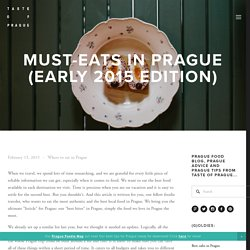 Must-Eats in Prague (early 2015 edition) — Taste of Prague