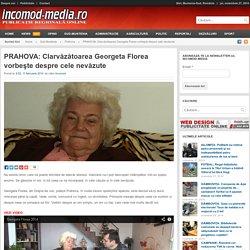 PRAHOVA: Clarvăzătoarea Georgeta Florea vorbeşte despre cele nevăzute - incomod-media.ro