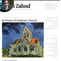 In Praise of Ordinary Church - Brian Zahnd