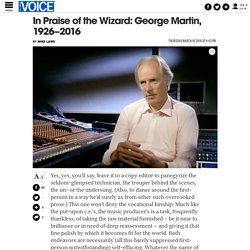 In Praise of the Wizard: George Martin, 1926–2016