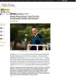 Biden Praises Jews, Goes Too Far, Accidentally Thrills Anti-Semites