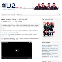 "Bono praises Cohen's ""Hallelujah"" - @U2blog - U2 news and discussion"