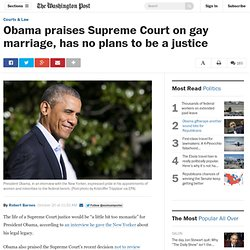Obama praises Supreme Court on gay marriage, has no plans to be a justice