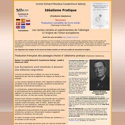 Idéalisme Pratique - Richard Nicolaus Coudenhove Kalergi - (Praktischer Idealismus) - Les racines racistes et suprémacistes de l'idéologie à l'origine de l'Union européenne