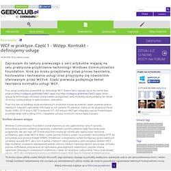 Artykuł - WCF w praktyce. Część 1 - Wstęp. Kontrakt - definiujemy usługę - www.codeguru.pl