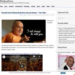 Pramukh Swami Maharaj Death News and Last Darshan