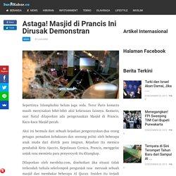 Astaga! Masjid di Prancis Ini Dirusak Demonstran