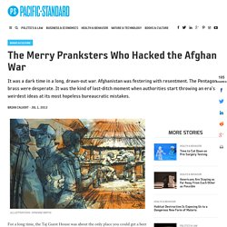 The Merry Pranksters Who Hacked the Afghan War -