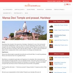 You can now book your Puja and order Prasad from the very famous Mansa Devi Temple and Prasad, Haridwar