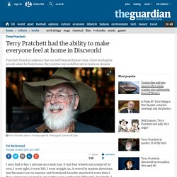 Terry Pratchett had the ability to make everyone feel at home in Discworld