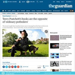 Terry Pratchett's books are the opposite of 'ordinary potboilers'