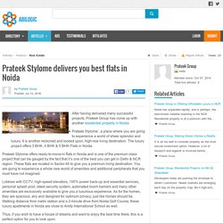Prateek Stylome delivers you best flats in Noida
