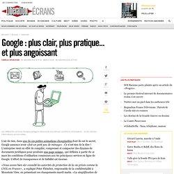 Google : plus clair, plus pratique... et plus angoissant