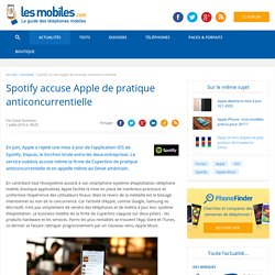 Spotify accuse Apple de pratique anticoncurrentielle