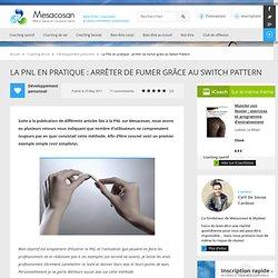 La PNL en pratique : arrêter de fumer grâce au Switch Pattern