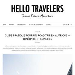 Guide pratique pour un road trip en Autriche — Itinéraire et conseils