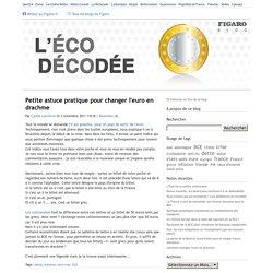 Petite astuce pratique pour changer l'euro en drachme - L'éco décodée