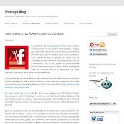 Fiche pratique : La confidentialité sur Facebook