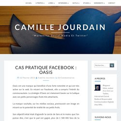 Cas pratique Facebook : Oasis | Le Marketing sur le Web ... Social