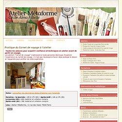 Pratique du Carnet de voyage à l'atelier - Le blog de Cécile Alma Filliette - Atelier Métaforme