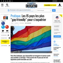 "Pratique. Les 15 pays les plus ""gay-friendly"" pour s'expatrier"