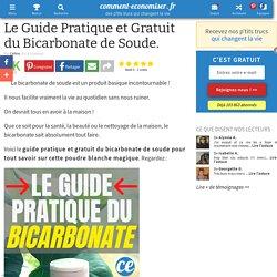 Le Guide Pratique et Gratuit du Bicarbonate de Soude.