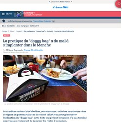 "FRANCE BLEU 25/10/15 La pratique du ""doggy bag"" a du mal à s'implanter dans la Manche"