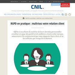 RGPD en pratique : maîtrisez votre relation client