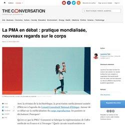 La PMA en débat: pratique mondialisée, nouveaux regards surlecorps