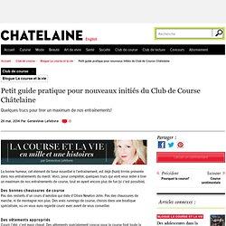 Petit guide pratique pour nouveaux initiés du Club de Course Châtelaine
