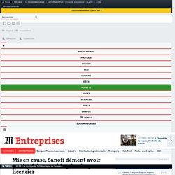 Mis en cause, Sanofi dément avoir pratiqué du «ranking forcé» pour licencier