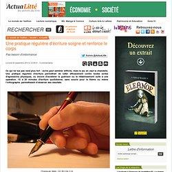 Une pratique régulière d'écriture soigne et renforce le corps