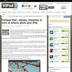 Pratique iPad : albums, retouches et trucs et astuces photo pour iPad - iPad mini, iPad Air, iPad 2 en France avec VIPad