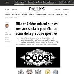 Nike et Adidas misent sur les réseaux sociaux pour être au cœur de la pratique sportive - Actualité : medias (#417735)
