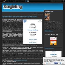 Le premier guide pratico-pratique du storytelling en français -
