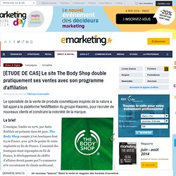 [ETUDE DE CAS] Le site The Body Shop double pratiquement ses ventes avec son programme d'affiliation