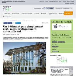 Un bâtiment pas simplement vert, mais pratiquement autosuffisant