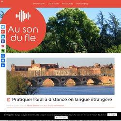 Pratiquer l'oral à distance en langue étrangère