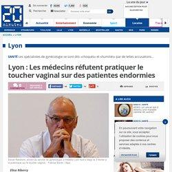 Lyon : Les médecins réfutent pratiquer le toucher vaginal sur des patientes endormies