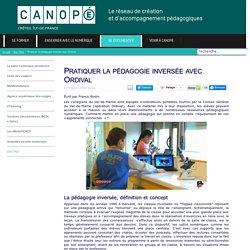 Canopé Créteil - Pratiquer la pédagogie inversée avec Ordival