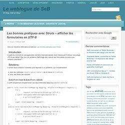 """"""" Les bonnes pratiques avec Struts – afficher les formulaires en UTF-8"""" par Le weblogue de SeB"""